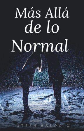 Más Allá De Lo Normal by IrmaSteph