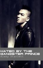 Hated by the Gangster Prince by happyicy