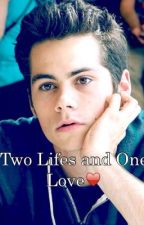 Two Lifes and One Love (Dylan o'Brien Fanfiction) by SabrinaFrenzel