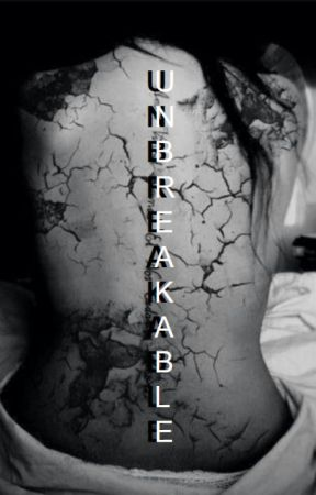 Unbreakable by Fluffy_Minnie