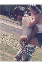 Been Here All Along- a Nash Grier Fanfic by chloe_housteau