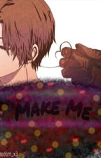Make Me (Ludwig x Feliciano) by beauxetbelle