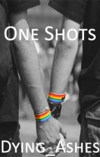 One Shots [boyxboy] [CLOSED] by Dying_Ashes