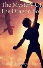 The Mystery Of The Dragon Boy [Discontinue] by SophieTheDragonLover