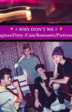 🔥Why Don't We Imagines /Dirty /Cute/Romantic/Preferences🔥 by Nuunz13