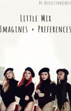 Little Mix Preference + Imagines by ReflectionJerrie