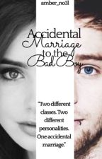 Accidental Marriage to the Bad Boy | lrh  by amber_no3l