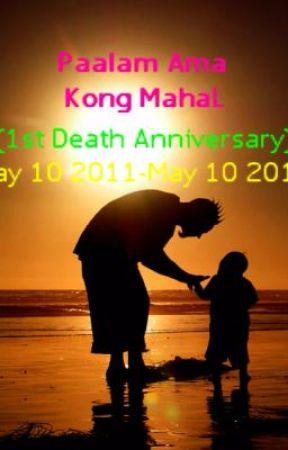 Paalam Ama Kong Mahal:( =1st Death Anniversary!= [May 10