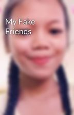 My Fake Friends by TrapQueenJisoo