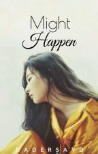 might happen | seulmin √ by dadersayd