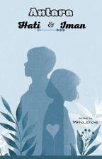 Antara Hati dan Iman ✅ by Al_Kariim