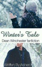 Winter's Tale [Dean Winchester ff.] ✓ by Ashen1