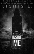 The Monster Inside Me by obliviongirl14