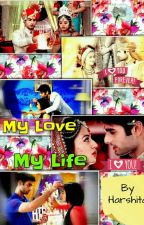 MY LOVE , MY LIFE .....swasan ss by HARSHITA ( COMPLETED ) by Harshita085