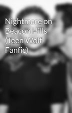 Nightmare on Beacon Hills (Teen Wolf Fanfic) by ScilesGurl