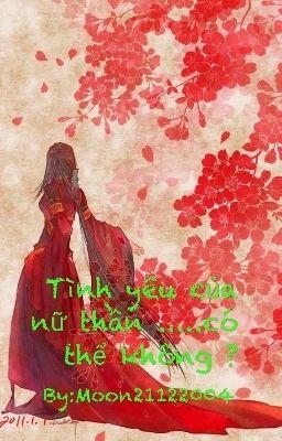 Đọc truyện Tình yêu của nữ thần..... có thể không ?