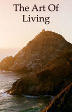 The art of living by araneasrevenge