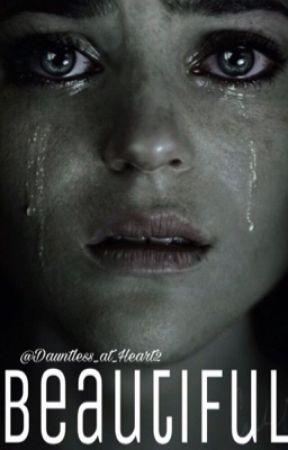 Beautiful- A Short Story by Dauntless_at_Heart2