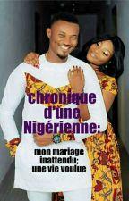 chronique d'une Nigérienne:  Mon mariage inattendu, une vie voulue😉 by IndyAgi