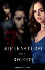 Supernatural Tome 2 : Regrets by Pam_chauvin82