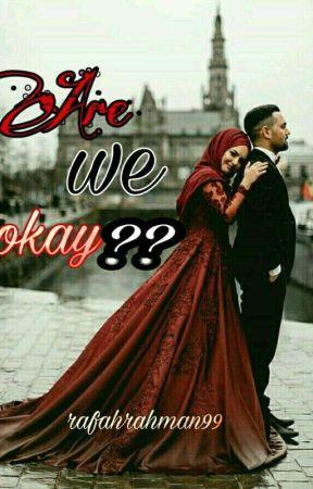 Are We Okay?? by RafahRahman99