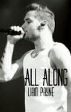 All Along (Liam Payne) by FatimaHernandez768