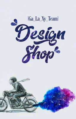 Đọc truyện [Ga_La_Xy_Team] Design Shop