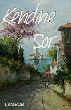 Kendine Sor by Esra269