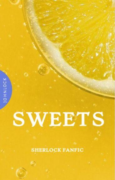 Sweets - BBC Sherlock (Johnlock) *last extra chapter added*