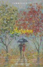 Autumn (CharDawn Fanfic) by IamMissLeft