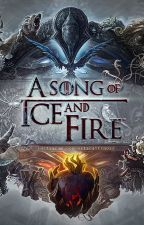 A Song of Ice and Fire by captain_en