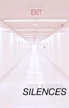 these bountiful silences by tommoandbambi