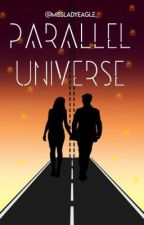 Parallel Universe  by MissLadyEagle_