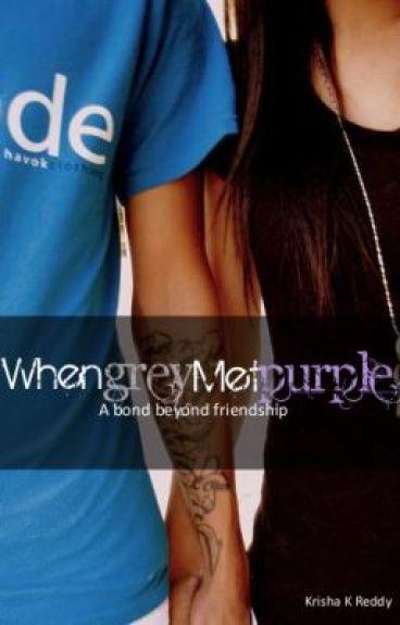 When Grey Met Purple