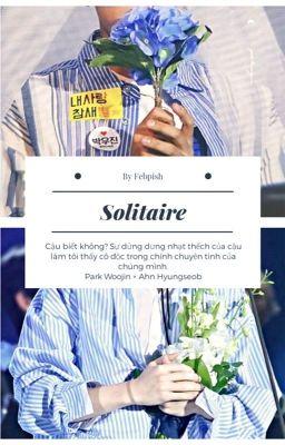 Đọc truyện [ChamSeob] Solitaire
