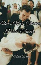 Uma nova chance para Amar  by AnaGrey2018
