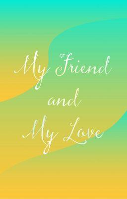 [OngNiel]|Shortfic| My Friend & My Love