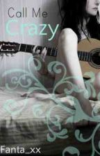 Call Me Crazy by Fanta_xx