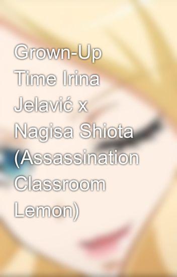 Grown-Up Time Irina Jelavić x Nagisa Shiota (Assassination
