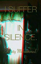 I. Suffer. In. Silence by real_kristy69