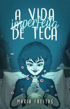 A vida imperfeita de Teca by mariafreitaslivros