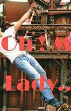 Oh ! My Lady... by snowyruby