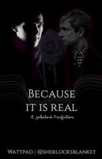 Because it is real by sherlocksblanket