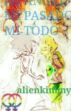 MI ÁNGEL ,MI PASADO, MI TODO by alienkimmy