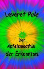 Der Apfelsmoothie der Erkenntnis by LeveretPale