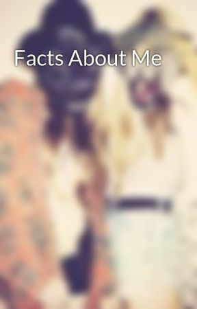 Facts About Me by _numbered_