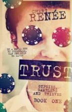 Trust: Book One of Gypsies, Gamblers & Thieves by CheriRenee