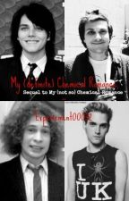 My (definite) Chemical Romance *Sequel to My (not so) Chemical Romance* by Experiment00032