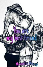 You are my Best Friend  by MrsMalfoy_MrsReid