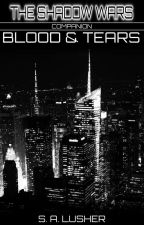 Blood & Tears (A Shadow Wars Companion) by S_A_Lusher